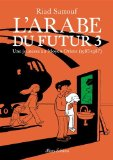 L'Arabe du futur 3 / Riad Sattouf