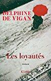 Les loyautés / Delphine Le Vigan