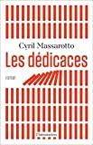 Les dédicaces : roman / Cyril Massarotto